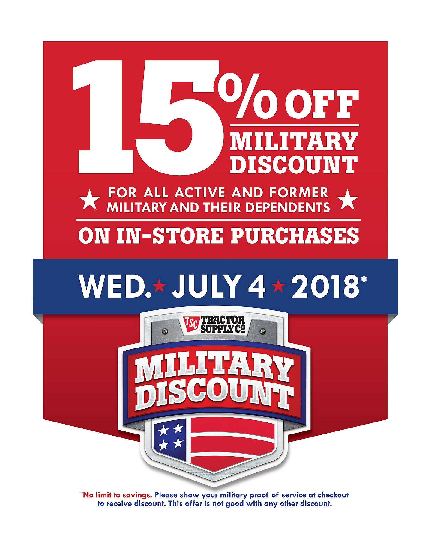 15% Military Discount for all active and former military and their dependents. In-store purchases, July 4, 2018.