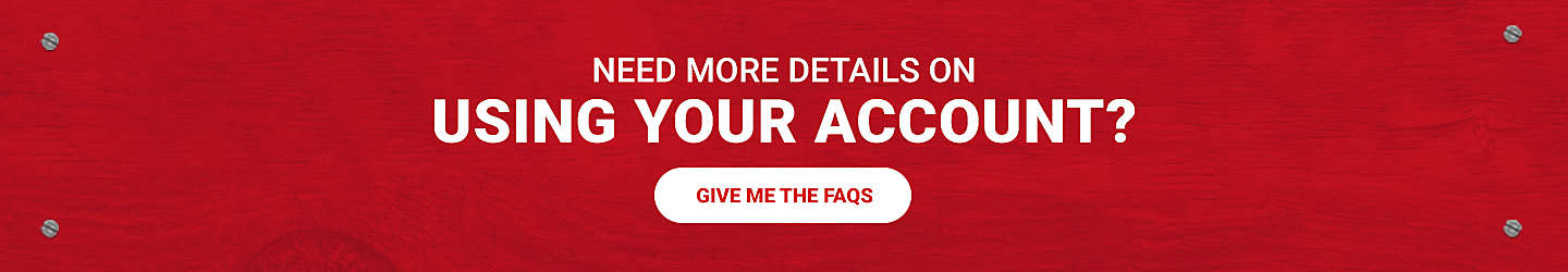 Need more details on using your account, get the FAQs