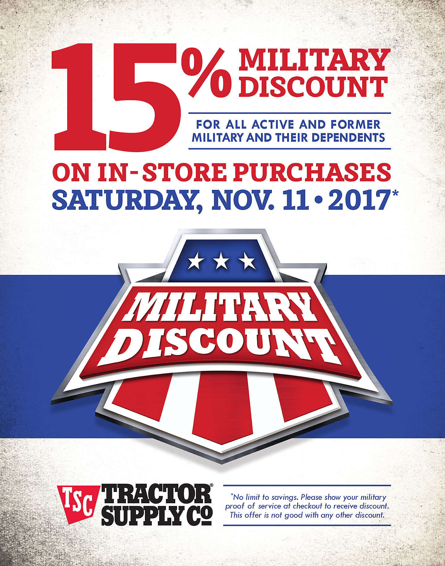 15% Military Discount for all active and former military and their dependents. In-store purchases, November 11, 2017.