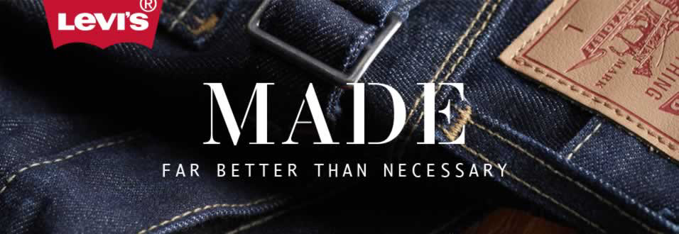 Levi's®: Made far better than necessary