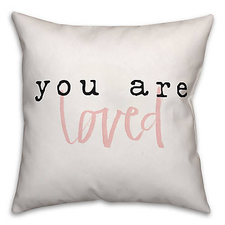 Designs Direct You Are Loved 18 In X 18 In Throw Pillow 3963by At Tractor Supply Co