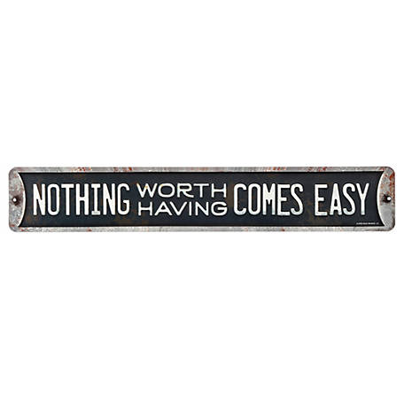 Open Road Brands 'Nothing Worth Having Comes Easy' Sign