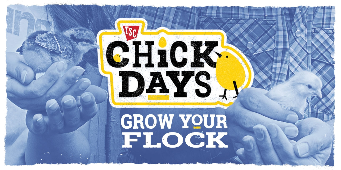 Chick Days | Tractor Supply Co