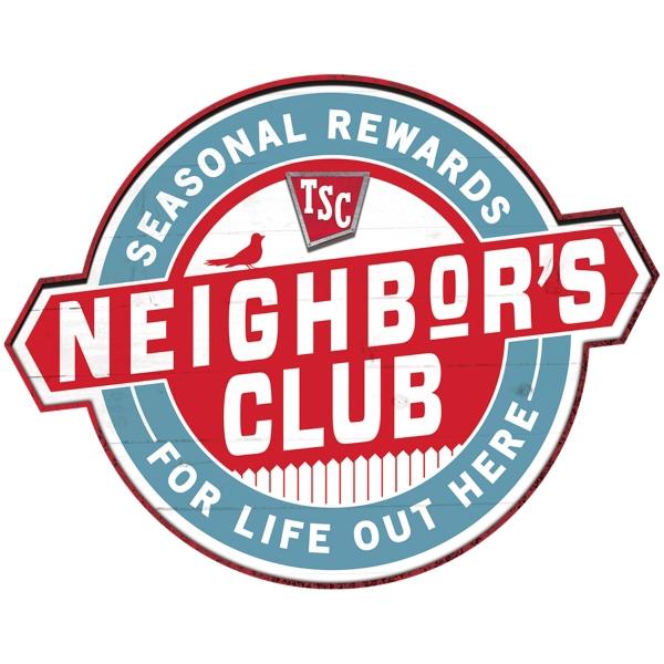 Neighbor's Club - Tractor Supply Co.