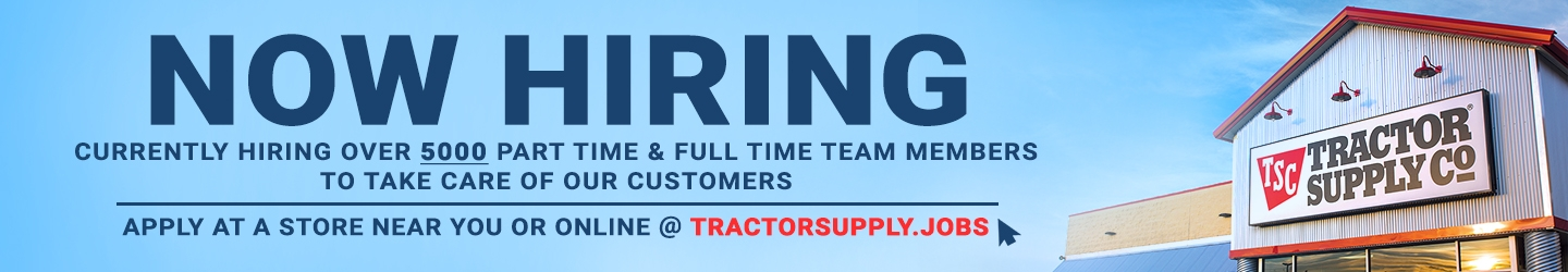 Now Hiring - Tractor Supply Co.