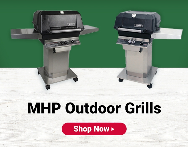MHP Outdoor Grills. Show Now.