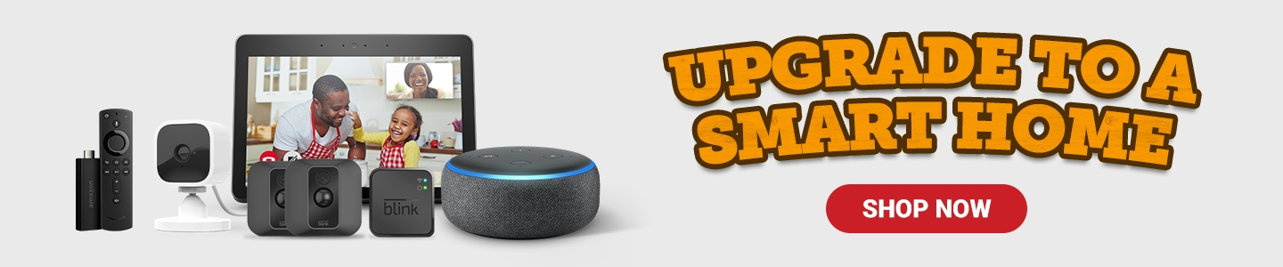 Upgrade to a Smart Home. Shop Now.