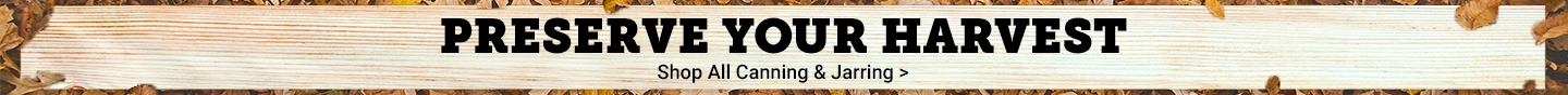 Preserve Your Harvest. Shop All Canning and Jarring.