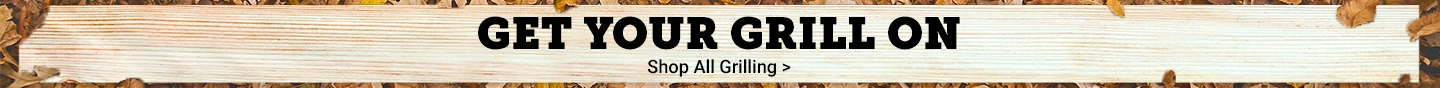Get Your Grill On. Shop All Grilling.