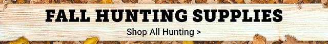 Fall Hunting Supplies. Shop All Hunting.