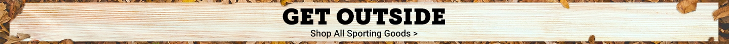 Get Outside. Shop All Sporting Goods.