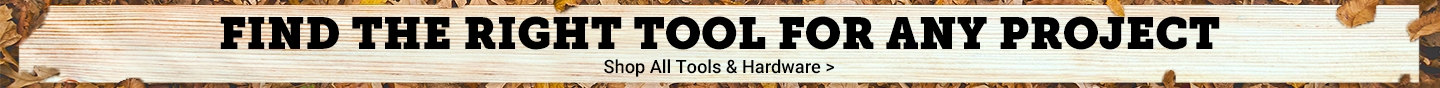 Find the Right Tool for any Project. Shop All Tools and Hardware.