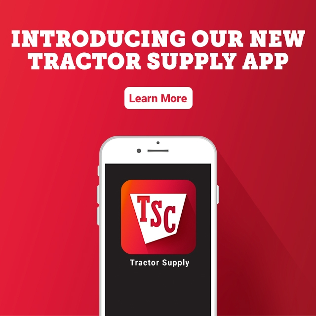Introducing our new Tractor Supply app