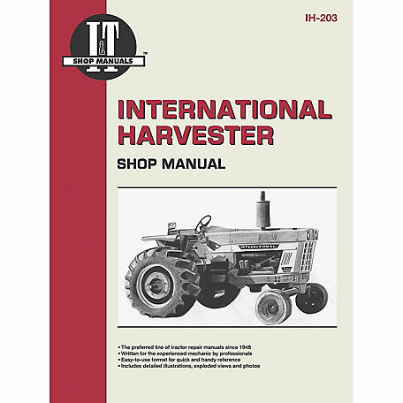 I&T Shop Manuals International Harvester Shop Manual, IH203, 272 Pages at  Tractor Supply Co