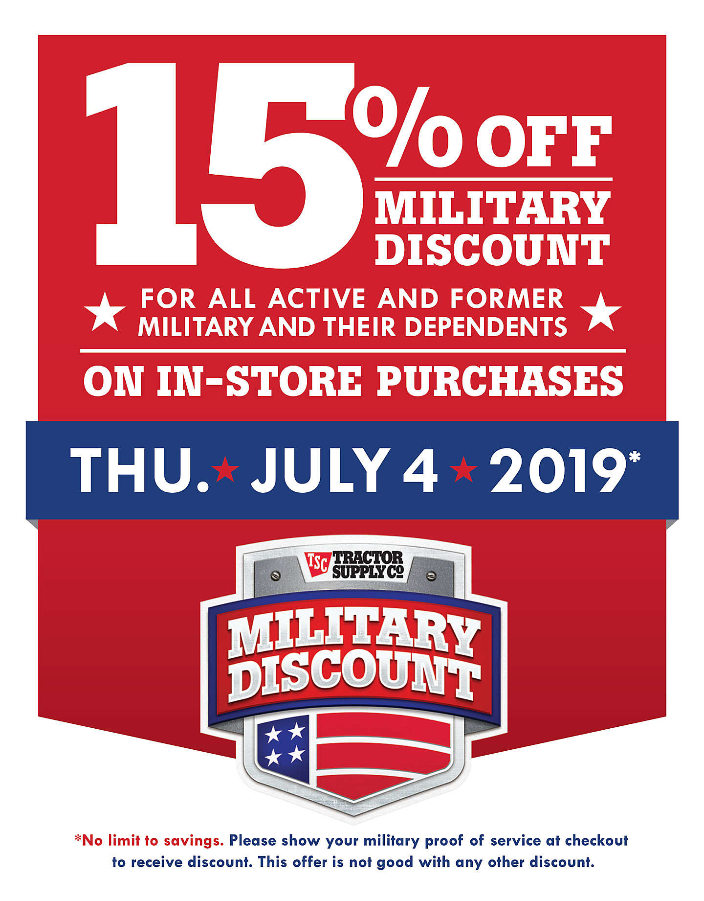 15% Military Discount for all active and former military and their dependents. In-store purchases, July 4, 2019.